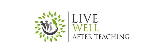 Live Well After Teaching Webinar