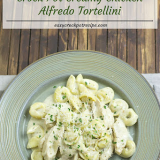 Crock Pot Chicken Alfredo Tortellini.
