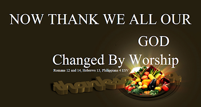 Photo: ''Thanksgiving''  Image: NOW THANK WE ALL OUR GOD ~ Message: Changed By Worship ~ Scripture: Romans 12 and 14, Hebrews 13, Philippians 4 ESV.  Thanksgiving Day ~ Thursday, November 27, 2014  ''Give thanks in all circumstances; for this is the will of God...'' 1 Thessalonians 5:18 ESV;   1 Thessalonians 5 ESV;  https://www.biblegateway.com/passage/?search=1%20Thessalonians%205&version=ESV  Audio; https://www.biblegateway.com/audio/mclean/esv/1Thess.5  Message: Changed By Worship; https://sites.google.com/site/biblicalinspiration1/biblical-inspiration-1-now-thank-we-all-our-god-changed-by-worship-the-moody-church