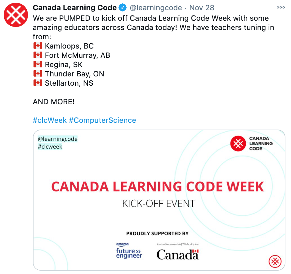 "Screenshot of CLC tweet about Kick-off event, saying: ""We're pumped to kick off Canada Learning Code Week with some amazing educators across Canada today! We have teachers tuning in from: Kamloops, BC; Fort McMurray, AB; Regina, SK; Thunder Bay, ON; Stellarton, NS; and more!"""