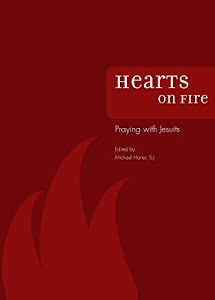 HEARTS ON FIRE PRAYING WITH JESUITS