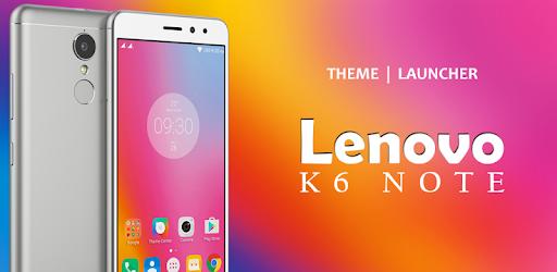 Theme for Lenovo K6 Note - Apps on Google Play