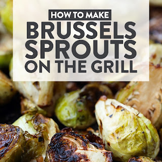 Balsamic Brussel Sprouts on the Grill.