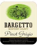 Bargetto Monterey Pinot Grigio