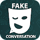 Fake Chat for Conversation