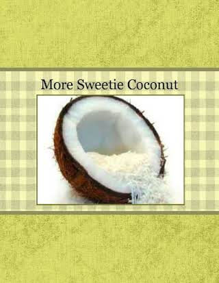 More Sweetie Coconut