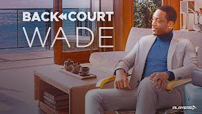 Backcourt Wade thumbnail