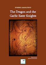Photo: The Dragon and the Garlic Eater Knights, Evridiki Amanatidou, Illustrations: Apollonia Paramythioti, Saita publications, November 2015, ISBN: 978-618-5147-71-6 Download it for free at: www.saitabooks.eu/2015/11/ebook.192.html