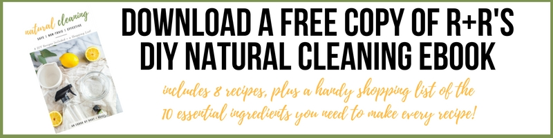 Download a free copy of R+R's DIY Natural Cleaning ebook.