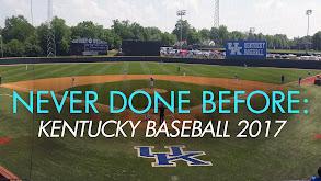 Never Done Before: Kentucky Baseball 2017 thumbnail