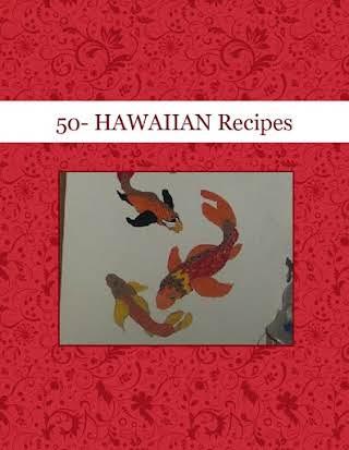 50- HAWAIIAN  Recipes