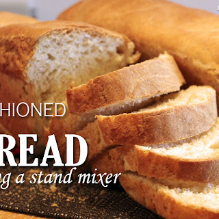 Old Fashioned White Bread using the Stand Mixer