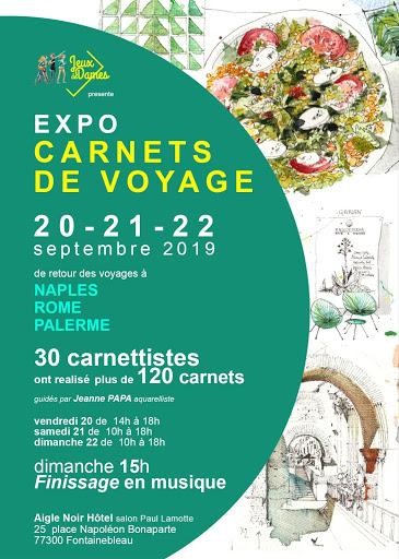 EXPO CARNETS DE VOYAGE NAPLES ROME PALERME à fontainebleau;retour des stages avec Jeanne PAPA
