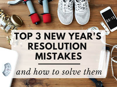 Top 3 New Year's Resolution Mistakes & How To Solve Them