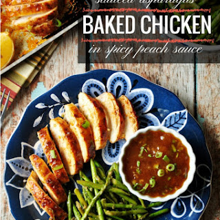 Baked Chicken In Spicy Peach Sauce With Sautéed Asparagus