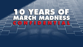 10 Years of March Madness Confidential thumbnail