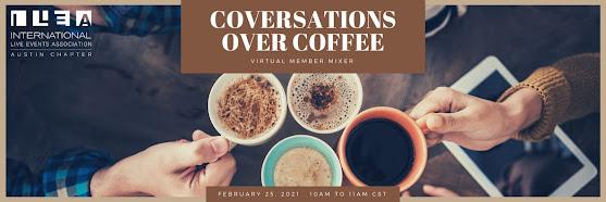 ILEA Austin: Virtual Member Mixer - Conversations over Coffee
