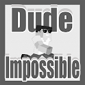 Dude Impossible