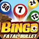 Bingo Fatal Bullet