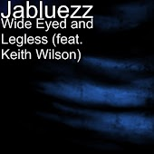 Wide Eyed and Legless (feat. Keith Wilson)