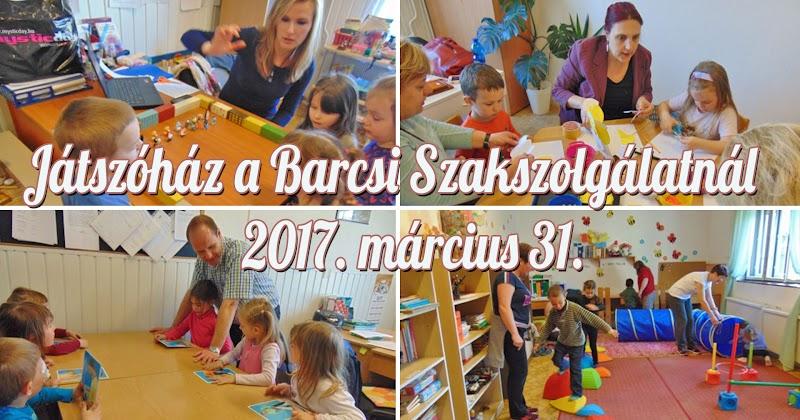 Játszóház a Barcsi Szakszolgálatnál 2017.03.31