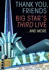 Thank You, Friends:  Big Star's Third Live… and More