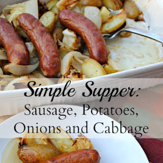 Sausage, Onions, Potatoes, And Cabbage.
