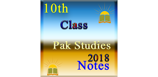 10th Class Pak Studies Notes  for FBISE by ClassNotes