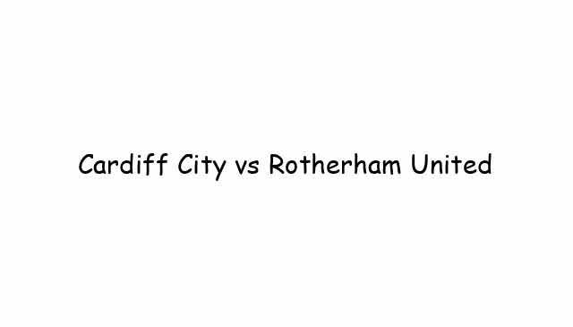 Cardiff City vs Rotherham United