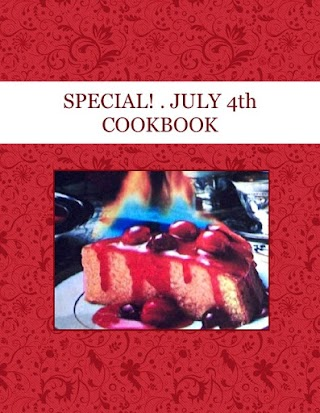 SPECIAL!  . JULY  4th   COOKBOOK