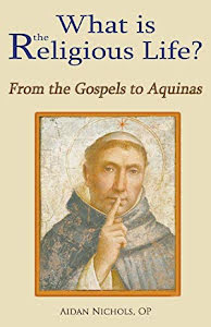 WHAT IS THE RELIGIOUS LIFE? FROM THE GOSPELS TO AQUINAS