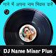 DJ Name Mixer Plus - Mix Name to Song Download on Windows