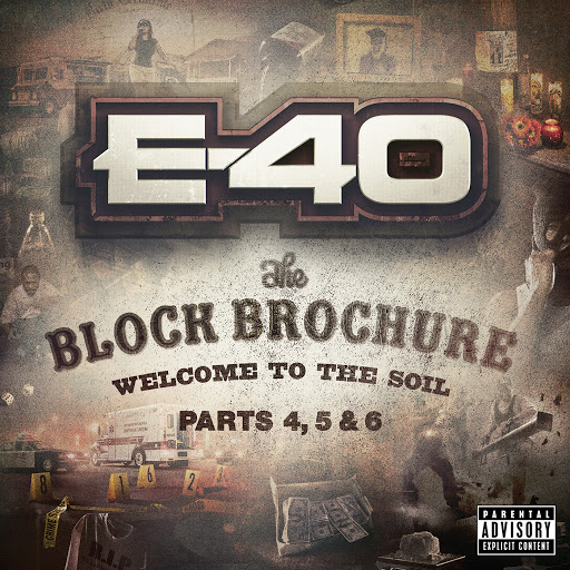 The Block Brochure: Welcome To The Soil (Parts 4, 5, & 6) - E-40
