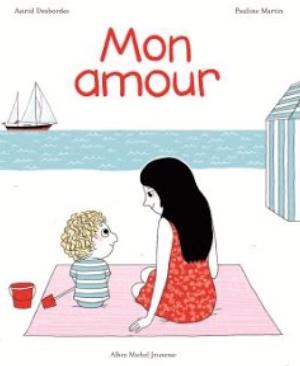 MON AMOUR - d'Astrid Desbordes