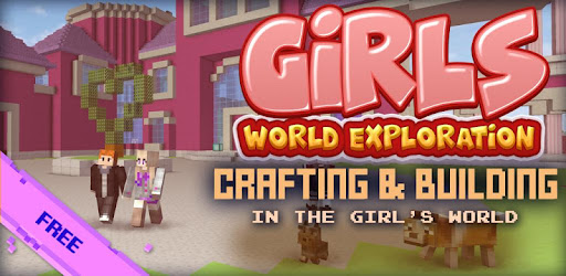 Building & crafting game for girls! Craft & mine Exploration blocky world