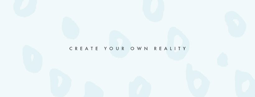 Create Your Own Reality - Facebook Page Cover Template