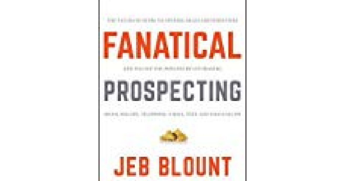 Fanatical Prospecting The Ultimate Guide To Opening Sales Conversations And Filling The Pipeline By Leveraging Social Selling Telephone Email Text And Cold Calling Pdf Google Drive