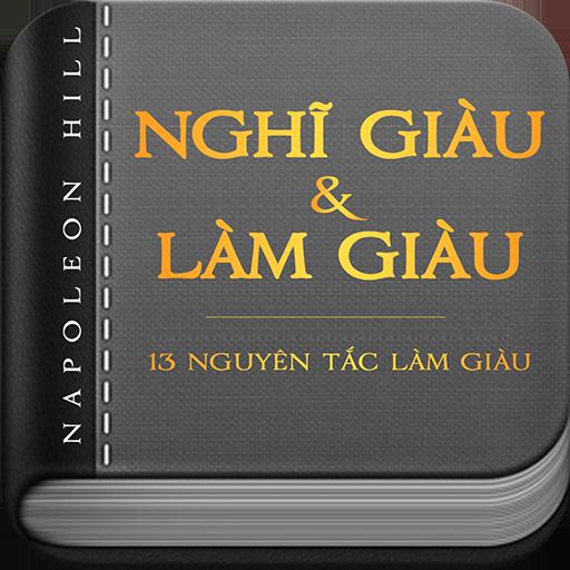 Nghĩ Giàu & Làm Giàu - 13 Nguyên Tắc Làm Giàu