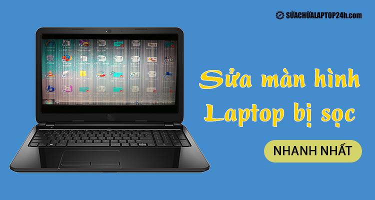 Cách sửa laptop bị sọc màn hình