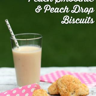 Peach Smoothie & Peach Drop Biscuits
