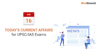 Daily Current Affairs - 16-August-2019 (The Hindu, Indian Express Newspapers and Livemint)