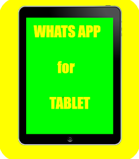 Tablet for Whats ap for PC-Windows 7,8,10 and Mac apk screenshot 1
