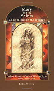 MARY AND THE SAINTS COMPANIONS ON THE JOURNEY