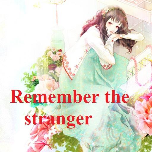 Remember the stranger