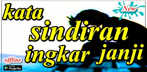 Kata Sindiran Ingkar Janji Apps On Google Play