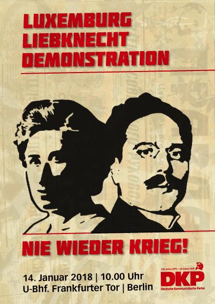 Flugblatt mit Köpfen von Luxemburg und Liebknecht. «Luxemburg-Liebknecht-Demonstration | Nie wieder Krieg! | 14. Januar 2018 | 10.00 Uhr | U-Bhf. Frankfurter Tor | Berlin | DKP».