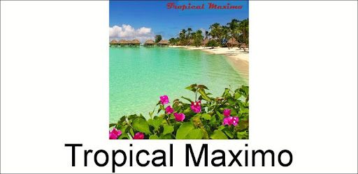 Tropical Maximo - Apps on Google Play