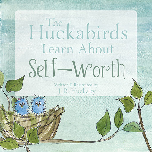 The Huckabirds Learn about Self-Worth