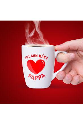 Mugg, Till min kära pappa