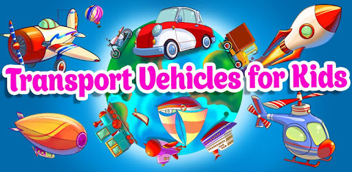 Learning Transport Vehicles for Kids and Toddlers - Apps on
